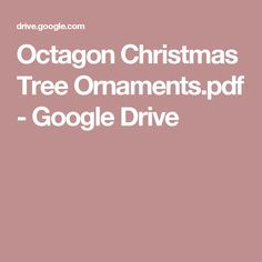 Octagon Christmas Tree Ornaments.pdf - Google Drive