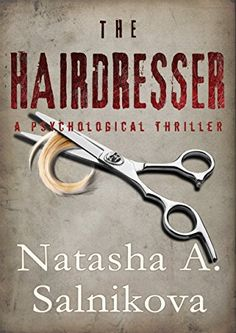 The Hairdresser: (A psychological serial killer thriller)