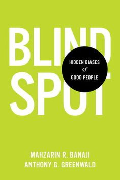 Blindspot: Hidden Biases of Good People, the result of research using the Implicit Association Test (more information about the test and the actual tests are available on their website https://implicit.harvard.edu/implicit/). A good education in the biases we carry (even if we don't think we do).