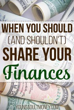 Talking about money has always been taboo, but people are more open these days. Here's some tips and advice on when you should (and shouldn't) divulge your finances.