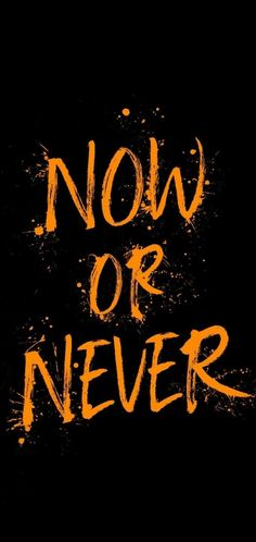 Now or Never iPhone Wallpaper - GetIntoPik Wallpaper Swag, Black Phone Wallpaper, Words Wallpaper, Phone Wallpaper Quotes, Typography Wallpaper, Iphone Wallpapers, Motivational Quotes Wallpaper, Inspirational Wallpapers, Inspirational Quotes
