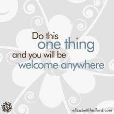 Do this one thing and you will be welcome anywhere. #business #sales