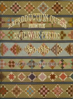 Quilts From the Civil War | Reproduction Quilts from the Civil War Period 1850-1865 by Judie ...
