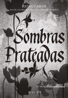 Confiram a capa de Sombras Prateadas novo livro da Série Bloodlines