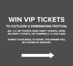 Win 2 VIP tickets to Dimensions & Outlook Festival inc. boat parties, opening parties, VIP camping & £100 cash