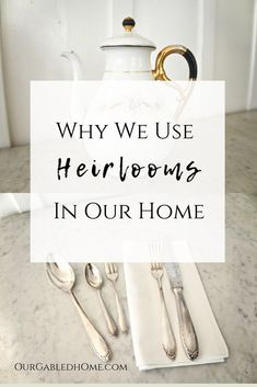 We love using heirlooms in our Victorian home.  Find out how you can find and take care of your antiques and vintage item!