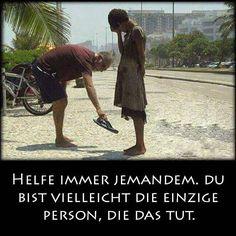 Helfe immer jemanden