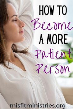 How To Become A Patient Person And Overcome Impatience -