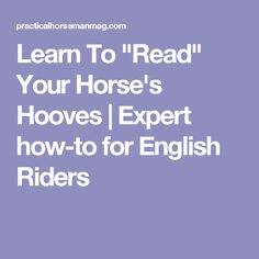 """Learn To """"Read"""" Your Horse's Hooves   Expert how-to for English Riders"""