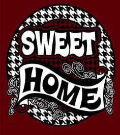 Sweet Home Alabama <3 Roll Tide Roll!