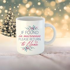 If found in microwave please return to grandma. Funny grandma mug. Grandma Mug, Funny Grandma, Grandma Gifts, Microwave, Print Design, Handmade Items, Mugs, Tableware, Prints