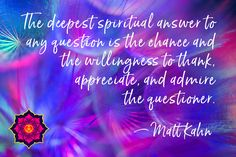 Spiritual teachers and intuitive healers Matt Kahn and Julie Dittmar offer sacred heart wisdom to awaken the joy of liberated existence in the lives of all. Matt Kahn, Spiritual Teachers, Live Your Life, Healer, Food For Thought, Live For Yourself, Favorite Quotes, Appreciation, Life Quotes