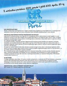 A Diamond Holiday Rally a legnépszerűbb képzési eszközünk a régióban. Tégy azért hogy minősülj az új kihívásra!