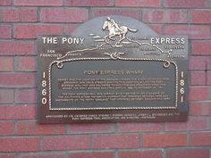The endpoint of the Pony Express!