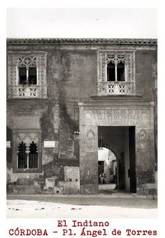CÓRDOBA - Casa del Indiano en la plaza Ángel de Torres. Plaza, 19th Century, Cordoba, Antique Photos, Towers, Fotografia