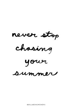 Never Stop Chasing Your Summer | Billabong Womens