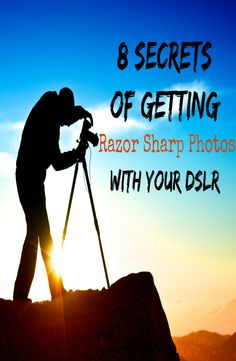 8 secrets of getting razor sharp photos with your DSLR - The Photography Express