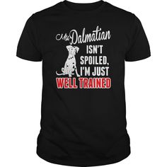 My Dalmatian Isnt Spoiled Im Just Well Trained - Men's T-Shirt dalmatian dog, dalmatian drawing, dalmatian funny christmas cookie dough, homemade holiday cookies, christmas spritz cookies recipe Fathers Day Quotes, Fathers Day Crafts, Happy Fathers Day, Grandparents Day Preschool, Easy Father's Day Gifts, Diy Gifts, Dalmatian Dogs, Father's Day Diy, Halloween Activities