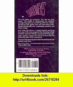 Shadoweyes (9780812518580) Kathryn Ptacek , ISBN-10: 0812518586  , ISBN-13: 978-0812518580 ,  , tutorials , pdf , ebook , torrent , downloads , rapidshare , filesonic , hotfile , megaupload , fileserve