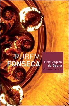 """Livro """"O Selvagem da Ópera"""", de Rubem Fonseca"""