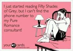 Don't worry my number is 513-201-8771. To order from our fifty shades line contact Pure Romance by Torey at torey.pureromance@gmail.com or check out http://www.pureromancebytorey.com