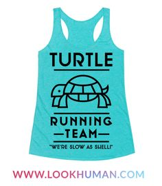 """Show your slow and steady running pride with this Turtle Running Team shirt. This design features an illustration of a turtle and the phrase """"Turtle Running Team We're Slow as Shell."""" This design is for anyone who runs for the fun of it and isn't concerned with being the first to cross the finish line."""