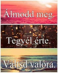 Álmodd meg, tegyél érte .. Dont Break My Heart, Word 2, Learning Quotes, Bullet Journal Inspiration, My Heart Is Breaking, Favorite Quotes, Quotations, Motivational Quotes, Life Quotes
