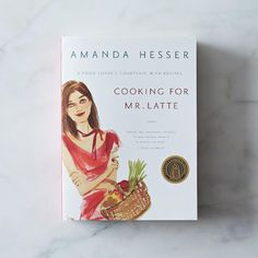 Cooking for Mr. Latte, Signed by Amanda Hesser on Food52