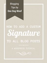 How to Add a Custom Signature to Wordpress Posts