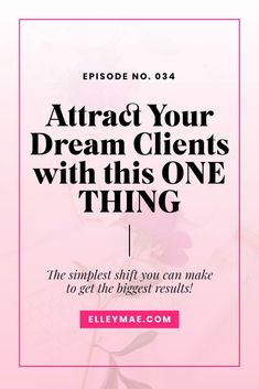 This one simple action will help you attract and land your absolute dream clients! #AttractClients #LandClients