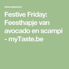Festive Friday: Feesthapje van avocado en scampi - myTaste.be