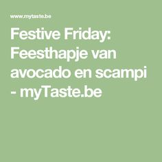 Festive Friday: Feesthapje van avocado en scampi - myTaste.be
