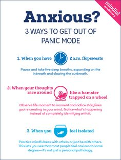 Anxious? 3 ways to get out of panic mode