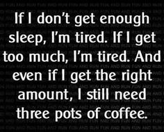 Three pots of coffee....