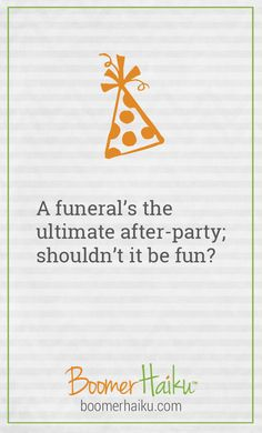 We boomers are kicking tradition to the curb when we kick the bucket. Read about how we're putting the fun in funerals...