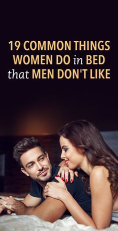19 common things women do in bed that men don\'t like