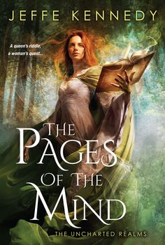 The Pages of the Mind (The Uncharted Realms) by Jeffe Kennedy   May 31, 2016   Kensington