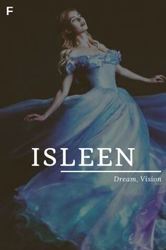 Isleen, meaning Dream, Vision, Irish Gaelic names, I baby girl names, I baby names, female names, whimsical baby names, baby girl names, traditional names, names that start with I, strong baby names, unique baby names, feminine names, nature names, character names, character inspiration Feminine Meaning, Feminine Names, Names Baby, Baby Names And Meanings, Names With Meaning, Female Character Names, Female Names, Rare Names, Unique Baby Names