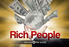 Rich People Around the World – Rundown (in slides) of richest people in the world including richest man in the world: Carlos Slim Helu and Bill Gates.