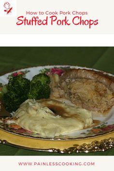 Learn how to cook pork chops. This recipes is for Stuffed Pork Chops with an Apple Stuffing. Prepare stuffing and slice a pockets in each chop and spoon in stuffing. Brown chops in a skillet on both sides before placing in the prepared baking dish. Bake for 1 hour.