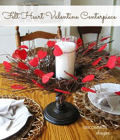 Felt Valentine Centerpiece... easy and adorable decor!  #valentines  #crafts via www.uncommondesignsonline.com