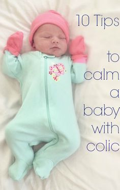 A must pin for new parents - How to Soothe A Baby With Colic - 10 Steps to Helping A Colicky Baby, from a mom who survived having a newborn and infant with colic. Lots of humor in this article, and real life advice.