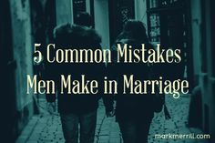 5 Common Mistakes MEN Make in Marriage #marriage #marriageadvice #commonmistakes