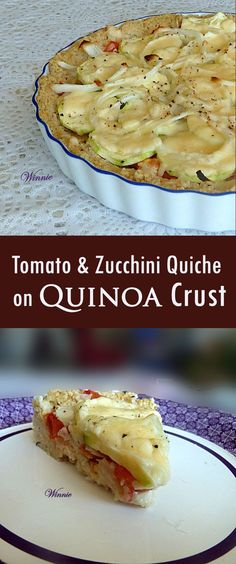 Tomato and Zucchini Quiche on  a Quinoa Crust