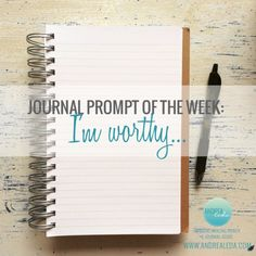 Journal Prompt of the Week - I am worthy