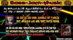 Eure Party am Mittwoch den 10. August auf http://base-jam-music.com einschalten Spass haben und letz fetz