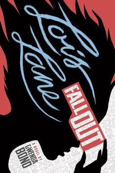 Lois Lane: Fallout http://dccomicsnews.com/2014/08/26/lois-lane-gets-young-adult-novel/