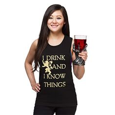"""Show your affinity for wine and spirits, House Lannister, and Game of Thrones with this black ladies tank featuring Tyrion Lannister's famous saying, """"I Drink and I Know Things,"""" accompanied by the House Lannister sigil, the lion. *hic*"""