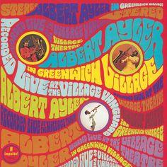 Albert Ayler - Albert Ayler in Greenwich Village  Impulse! AS-9155. Enregistré le 18 décembre 1966 - Sortie en 1967.  Note: 6/10.
