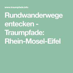 Rundwanderwege entecken - Traumpfade: Rhein-Mosel-Eifel